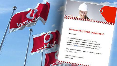 Valse e-mail Vodafone: 'Uw account is tijdelijk geblokkeerd!'
