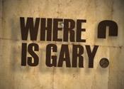 Where is Gary?
