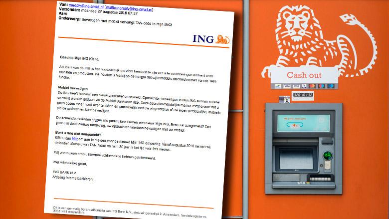 Phishingmail 'ING': 'Bevestigen met mobiel vervangt TAN-code'