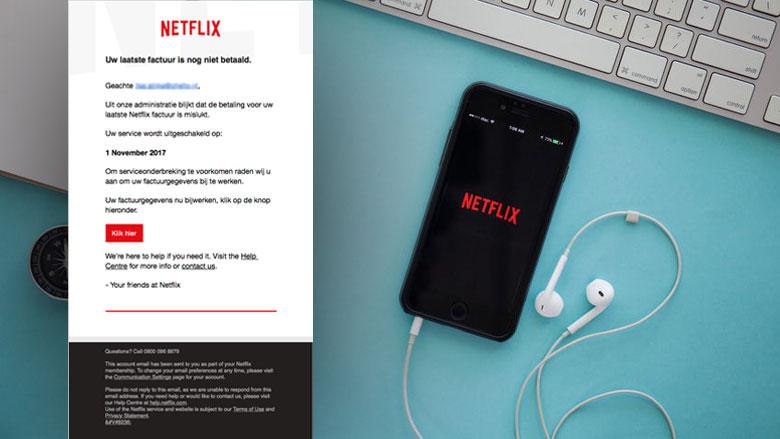 Valse e-mail Netflix: 'Uw laatste factuur is nog niet betaald'