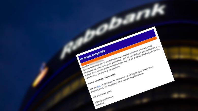 Mail 'Rabobank' over nieuwe incassant is niet echt